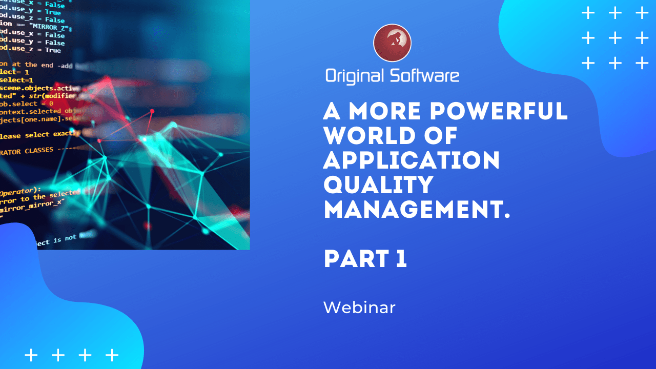 A more powerful world of Application Quality Management Part 1