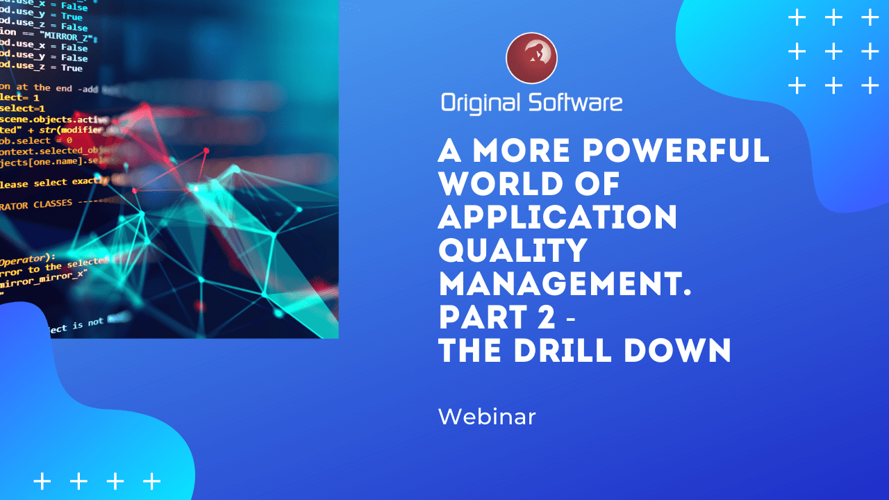 A new world of Application Quality Management. Part Two – the Drilldown