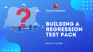 ORiginal-Software-Building A Regression Test Pack