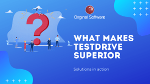 Original Software What makes TestDrive superior